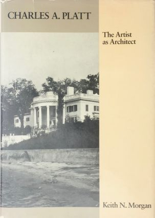 Charles Platt: The Artist as Architect (Architectural History Foundation Book
