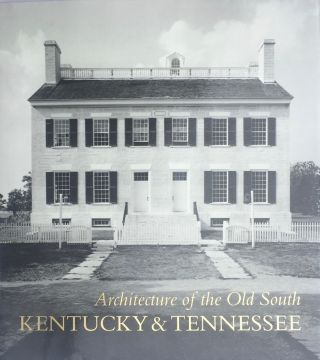 Architecture of the Old South: Kentucky & Tennessee
