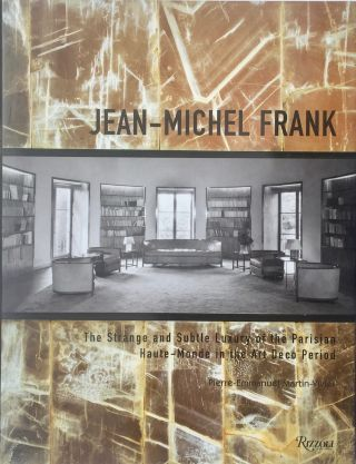 Jean-Michel Frank: The Strange and Subtle Luxury of the Parisian Haut-Monde in the Art Deco Period